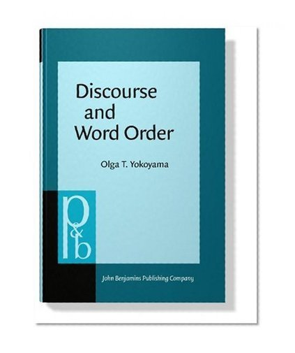 Discourse and Word Order (Pragmatics & Beyond Companion Series) | sociolinguistics | Scoop.it
