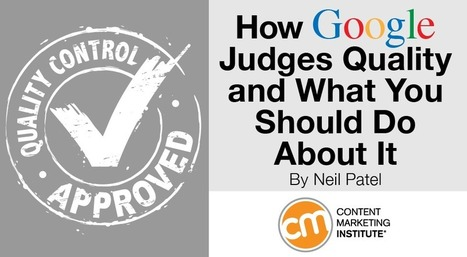How Google Judges Quality and What You Should Do About It | Content is King | Scoop.it