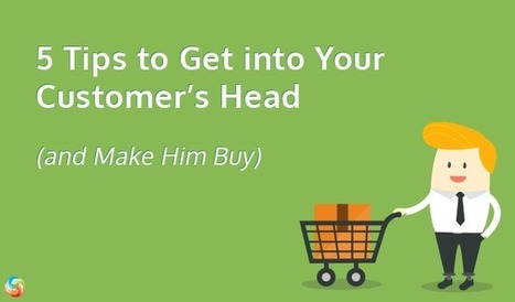 5 Tips to Get into Your Customer's Head (and Make Him Buy)   Cart2Cart   Scoop.it