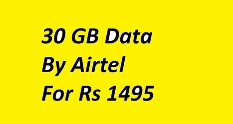 Airtel Launches Special 90 Days 4G Internet Pack at Rs 1495 | Smartphones , Tablets and Laptops | Scoop.it
