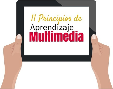 11 Principios de Aprendizaje Multimedia | EDUCACIÓN en Puerto TIC | Scoop.it