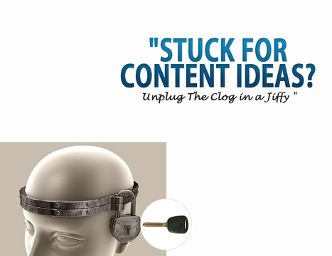 Stuck For Content Ideas? Here's How You Can Unplug the Clog in A Jiffy ! | Authority Website Creation | Scoop.it