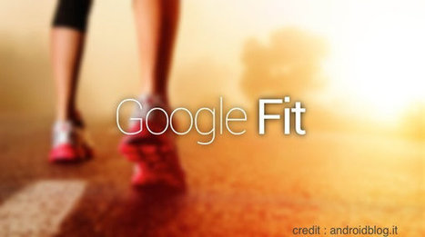 Google Fit rassemble vos données de santé et de Quantified Self | Mobile & Connected Marketing | Scoop.it