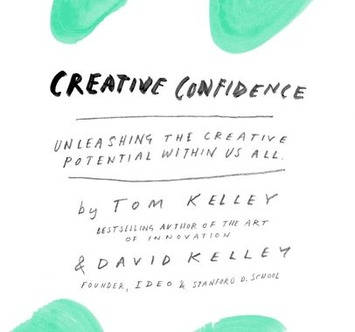 Creative Confidence: Unleashing the Creative Potential Within Us All | Knowledge Broker | Scoop.it