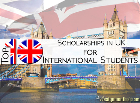 Top 10 Scholarships in UK for International Students | Assignment Help | Scoop.it