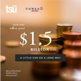 Tsū Social Network Kicks Off First POWERBALL Office Pool For Users | Social Media | Scoop.it