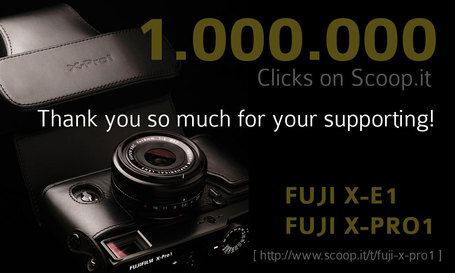 More than 1.000.000 clicks on my Fuji X-Pro1 page at Scoop.it | Thomas Menk | Fuji X-Pro1 | Scoop.it