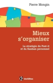 Mieux s'organiser : La stratégie du post it et du kanban personnel Par Pierre Mongin / Intereditions | Mind Mapping | Scoop.it