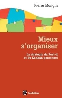 Mieux s'organiser : La stratégie du post it et du kanban personnel Par Pierre Mongin / Intereditions | Design Thinking | Scoop.it