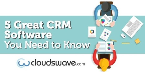 5 Great CRM Software You Need to Know   CRM Systems   Scoop.it