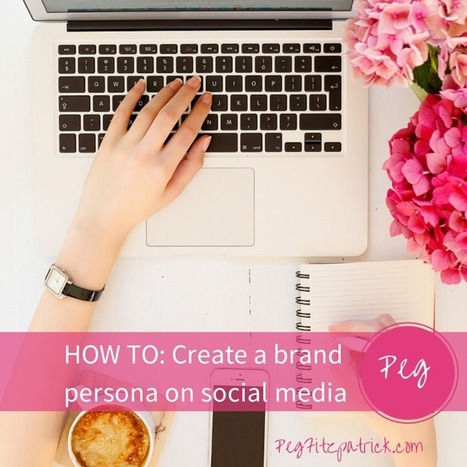 How to Create a Brand Persona on Social Media | Social Media News | Scoop.it