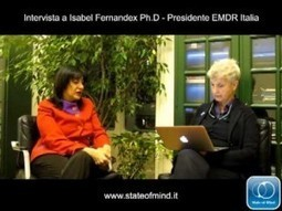 EMDR - Intervista a Isabel Fernandez - State of Mind | disturbi dell'umore | Scoop.it
