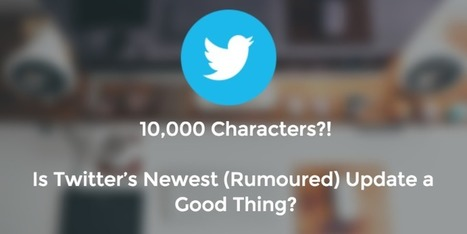 10,000 Characters for Tweets: Our Thoughts and The Internet's Best Reflections on Twitter's Potential Change | Social Media Marketing Strategies | Scoop.it