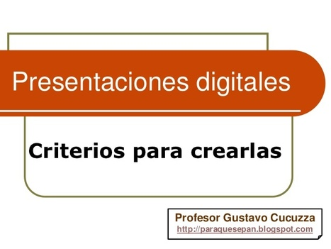 Criterios para crear presentaciones digitales | compaTIC | Scoop.it
