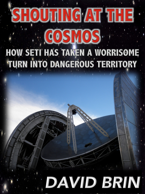 Shouting at the Cosmos..or how SETI has Taken a Worrisome Turn into Dangeorus Territory | puzzledhalf | Scoop.it