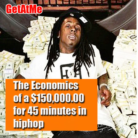 GetAtMe The economics of $150,000.00 for a 45 minute set in hiphop.... | GetAtMe | Scoop.it