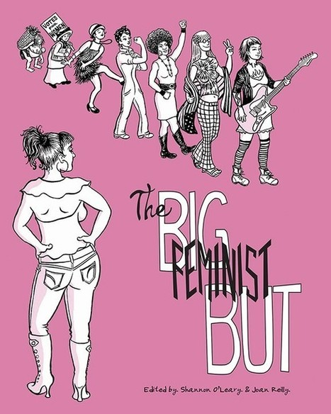 Crowd Funding Watch: 'The Big Feminist BUT' Tackles a Cultural Taboo | Comic Books | Scoop.it
