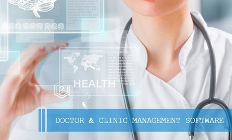 Be Specific While Customizing Doctor & Clinic Management Software | Business Software Provider | Scoop.it