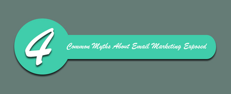 4 Common Myths About Email Marketing Exposed | Best Practices For Email Marketing And Affiliate Marketing | Scoop.it