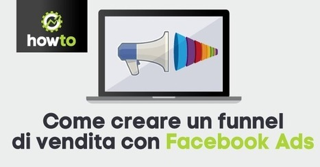 Come aumentare le vendite con i funnel e Facebook Ads | Facebook Daily | Scoop.it