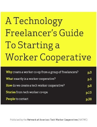 A Technology Freelancer's Guide To Starting a Worker Cooperative   American Worker Cooperative   Workercoops   Scoop.it