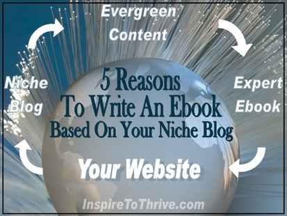 5 Reasons To Write An Ebook Based On Your Niche Blog | The Joy of Blogging