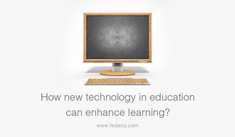 How new technology can enhance learning | Edulateral | Scoop.it