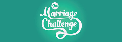 The Marriage Challenge - Care for the Family | Healthy Marriage Links and Clips | Scoop.it