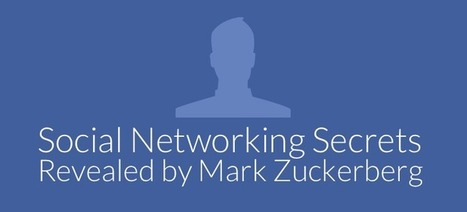 7 Social Networking Secrets Revealed by Mark Zuckerberg | Let's Travel the world | Scoop.it
