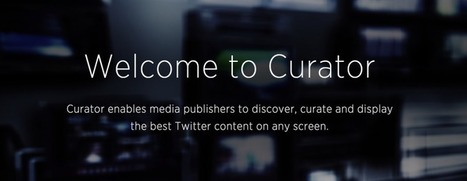 Curator, Twitter's answer to Storify, is now publicly open to media organizations | Multimedia Journalism | Scoop.it