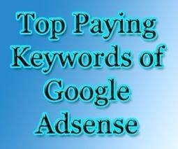 Tech Shout: High Paying Top (CPC) Keyword List of Google Adsense | Tech Shout | Scoop.it