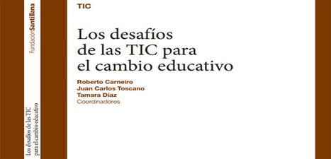 Los desafíos de las TIC para el cambio educativo en PDF - Instituto de Tecnologías para Docentes | Yo Profesor | EDUCACIÓN en Puerto TIC | Scoop.it