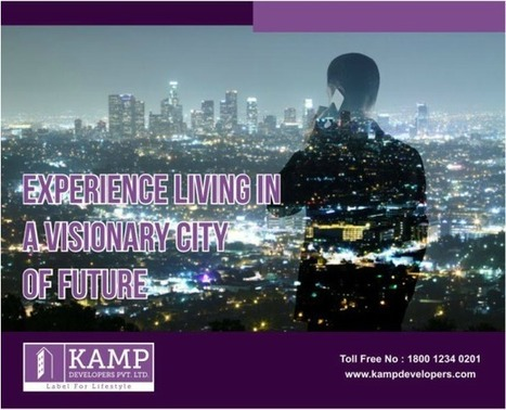 Smart City Planning To Diligently Consider Socio-Economic Problems | Kamp Developers is the top real estate Companies in Delhi | Scoop.it