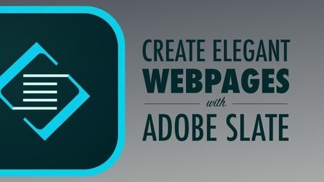Create Elegant Webpages from Words and Images with Adobe Slate | Teaching and Learning English through Technology | Scoop.it
