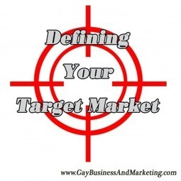 Defining Your Target Market (Part 2 of 6) - Jenn T. Grace, the Professional Lesbian | LGBT Business Community | Scoop.it