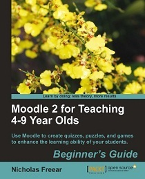 Moodle 2 For Teaching 4-9 Year Olds, by Nick Freear / @PacktPub   Wow eBook   Moodle 2 for Teaching 4-9 Year Olds book   Scoop.it