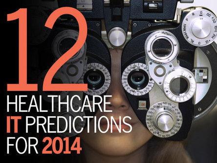 12 Healthcare IT Predictions for 2014 | Value Beyond the Pill | Scoop.it