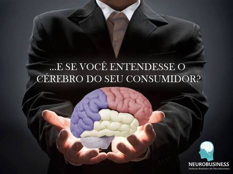 Neurobusiness | Franquia |Neuromarketing | Neuroestratégia | Neurotreinamentos |+clientes, +vendas, +lucro | | neurociencia | Scoop.it