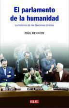 Kennedy, El parlamento de la humanidad : la historia de las Naciones Unidas, Random House, México, 2008 | El Consejo de Seguridad en relación con el conflicto sirio | Scoop.it