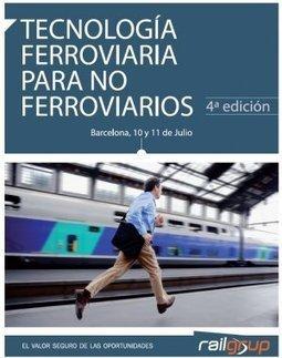 Curso de Tecnología Ferroviaria para no Ferroviarios | TrenIT | Scoop.it
