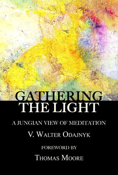 Gathering the Light: A Jungian View of Meditation [9781926715551] | Jungian Psychology Books | Scoop.it