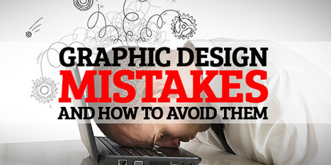 Some Graphic Design Mistakes and How to Avoid Them | Graphic Designing | Scoop.it
