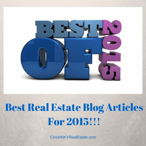 Best Real Estate Blog Articles For 2015 - Cincinnati and Northern Kentucky Real Estate | Top Real Estate and Mortgage Articles | Scoop.it
