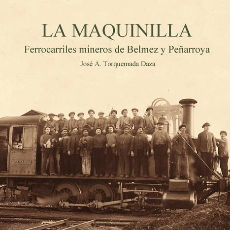 La historia de losferrocarriles mineros de Belmez y Peñarroya | Artes ferroviarias | Scoop.it