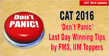 CAT 2016: 'Don't panic, get enough sleep, say no to a question' - last day winning tips by FMS, IIM toppers | CAT 2016, IIFT, CMAT 2017, XAT 2017, NMAT, MAT, SNAP, MAH CET, TISSNET, CAT Preparation Material, MBA In India, MBA Colleges in India,  CAT Exams, GMAT Preparation Material, MBA Abroad | Scoop.it