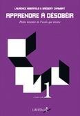 Apprendre à désobéir, Petite histoire de l'école qui résiste | Résistances | Scoop.it