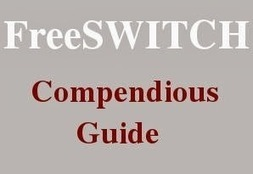 VoIP, Web, Mobile and SEO: FreeSWITCH Compendious Guide | FreeSWITCH solution & services | Scoop.it