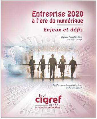 Un ouvrage pour mieux comprendre ce que sera l'Entreprise 2020… | Fondation Cigref | Présent & Futur, Social, Geek et Numérique | Scoop.it