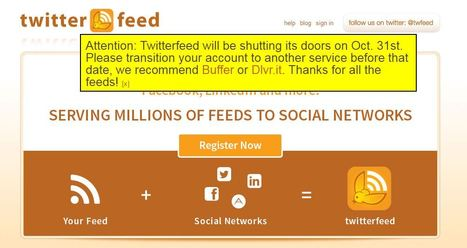Twitterfeed will be shutting its doors on Oct. 31st | web learning | Scoop.it