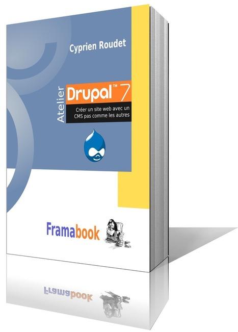 12 — Atelier Drupal 7. Créer un site web avec un CMS pas comme les autres » Framabook | À voir, à lire, à écouter | Scoop.it